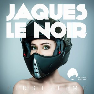 Jaques Le Noir - First Time [Emerald & Doreen Records]