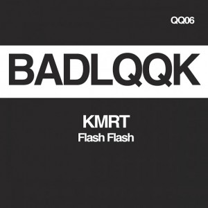 KMRT - Flash Flash [BADLQQK]