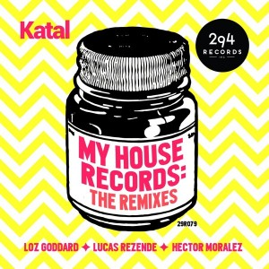 Katal - My House Record - The Remixes [294 Records]