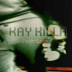 Kay Killa - First Love [Gentle Soul Records]