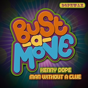 Kenny Dope, Man Without A Clue - Bust A Move [Dope Wax]