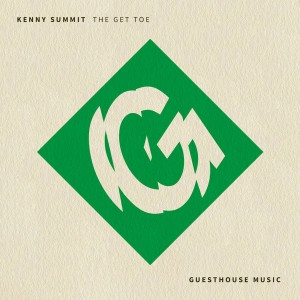 Kenny Summit - The Get Toe [Guesthouse]