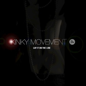 Kinky Movement - Lay It on the Line [Sleazy Deep]