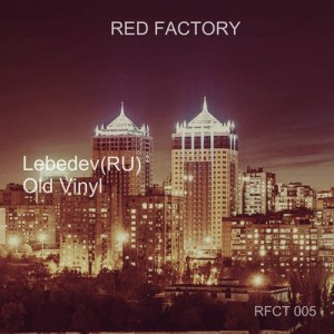 Lebedev (RU) - Old Vinyl [RED FACTORY]