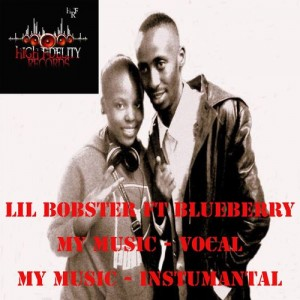 Lil Bobster feat.. Blueberry - My Music [High Fidelity Productions]