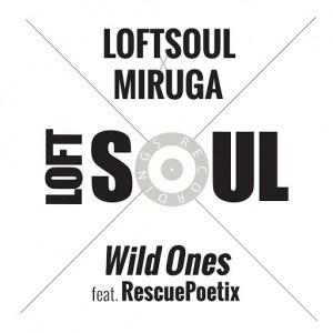 LoftSoul x Miruga - Wild Ones [R2]