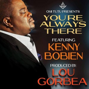 Lou Gorbea feat. Kenny Bobien - You're Always There [Omi Tutu]