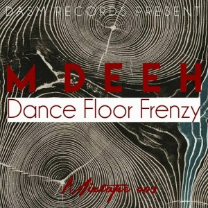 M Deeh - Dance Floor Frenzy [Dasm Records]