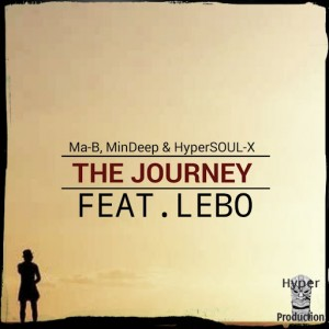 Ma-B, MinDeep & HyperSOUL-X Feat. Lebo - The Journey [Hyper Production (SA)]