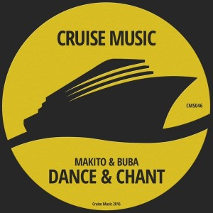 Makito & Buba - Dance & Chant [Cruise Music]