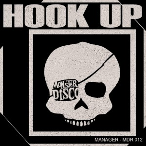 Manager - Hook Up [Monster Disco Records]