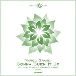 Marco Grandi - Gonna Burn It Up [Spring Tube]