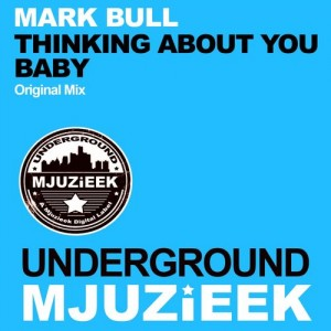 Mark Bull - Thinking About You Baby [Underground Mjuzieek Digital]