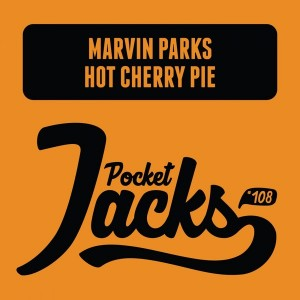 Marvin Parks - Hot Cherry Pie [Pocket Jacks Trax]