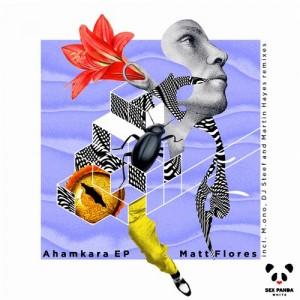 Matt Flores - Ahamkara EP [Sex Panda White]