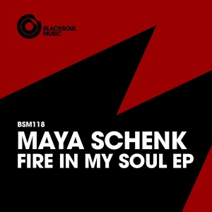 Maya Schenk - Fire In My Soul EP [Blacksoul]