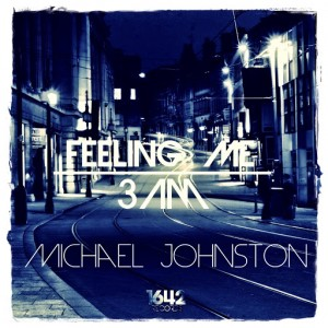 Michael Johnston - Feeling me - 3 AM [1642 Records]