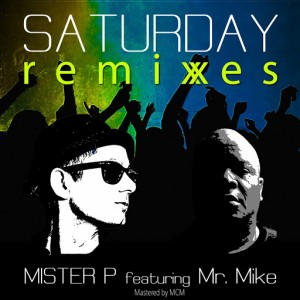 Mister P feat. Mr. Mike - Saturday [MAP Dance]