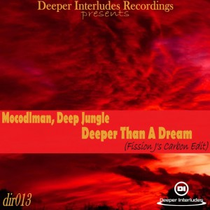 Mocodlman feat. Deep Jungle - Deeper Than A Dream (Fission J's Carbon Edit) [Deeper Interludes Recordings]