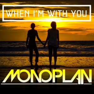 Monoplan - When I'm With You EP [Monoplan]