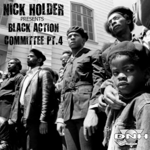 Nick Holder - Black Action Committee Pt.4 [DNH]