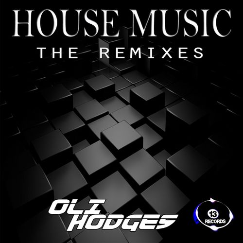 Essential music oli hodges house music remix ep 13 for Essential house music
