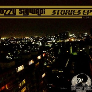 Ozzy Sigwadi - Stories EP [Infant Soul Productions]