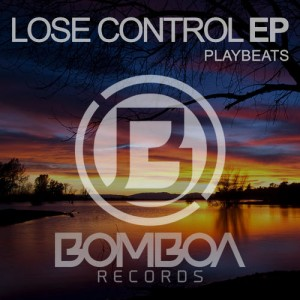 Playbeats - Lose Control EP [Bomboa Records]