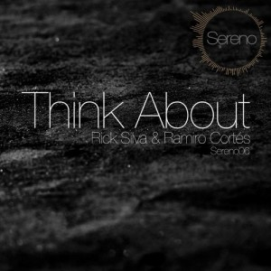 Rick Silva & Ramiro Cortés - Think About [Sereno Project]