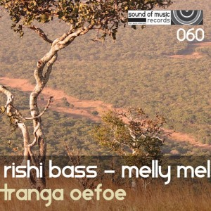 Rishi Bass & Melly Mel - Tranga Oefoe [Sound of Music Records]