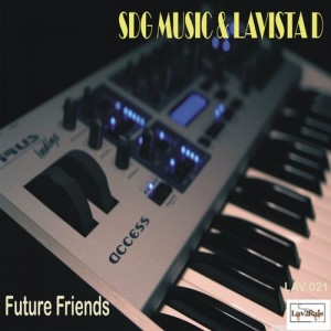 SGD Music & Lavista D - Future Friends [Lav2Rais Media]