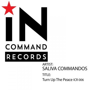 Saliva Commandos - Turn Up The Peace [INCOMMAND Records]