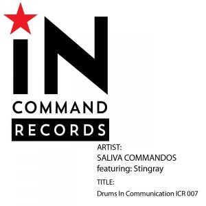 Saliva Commandos feat. Stingray - Drums In Communication [INCOMMAND Records]
