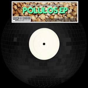 Sharpie Dance, Baruk, Soldierbeat - Polulos EP [4Disco Records]