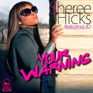 Sheree Hicks feat. JD - Your Warning [Chic Soul Music]