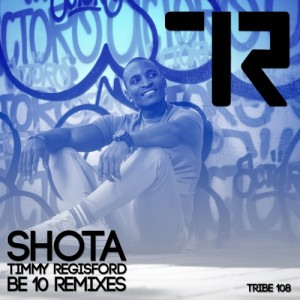 Shota, Timmy Regsiford - Be 10 Remix [Tribe Records]