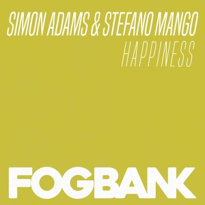Simon Adams, Stefano Mango - Happiness [Fogbank]