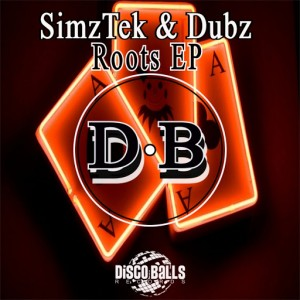 SimzTek & Dubz - Roots EP [Disco Balls Records]