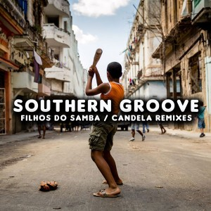 Southern Groove - Filhos Do Samba - Candela Remixes [Open Bar Music]
