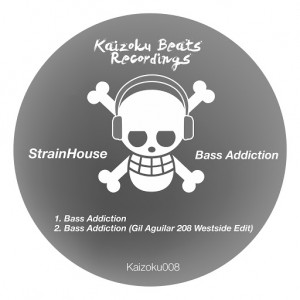 Strainhouse - Bass Addiction [Kaizoku Beats Recordings]