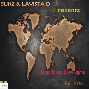 Sukz & Lavista D - Deep House Slow Jams, Vol. 1 [Lav2Rais Media]