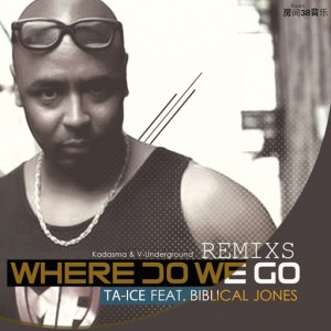 Ta-ice feat. Biblical Jones - Where Do We Go Remix's [Waxx Recordings]