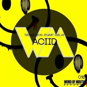 Ted Nilsson, Stuart Ojelay - Aciid [Word of Mouth Records]