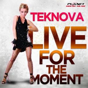 Teknova - Live For The Moment [Planet House Music]