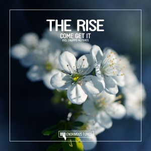 The Rise - Come Get It [Enormous Tunes]