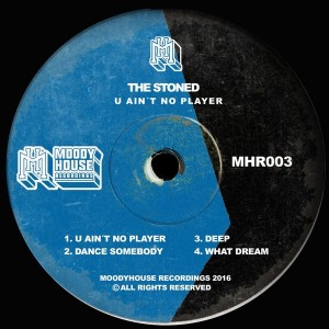 The Stoned - U Ain't No Player [MoodyHouse Recordings]