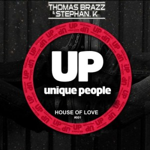 Thomas Brazz & Stephan K - House of Love [Unique People]