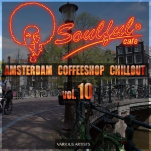 Various Artists - Amsterdam Coffeeshop Chillout, Vol. 10 [Soulful Cafe]