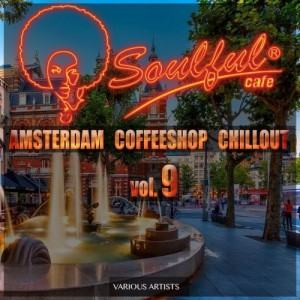 Various Artists - Amsterdam Coffeeshop Chillout, Vol. 9 [Soulful Cafe]