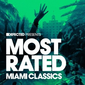Various Artists - Defected Presents_ Most Rated Miami Classics [Defected]